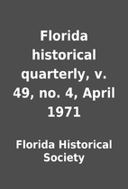 Florida historical quarterly, v. 49, no. 4,…