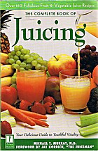 Complete Book of Juicing: Your Delicious…