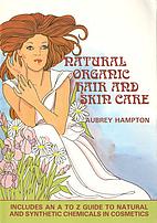Natural Organic Hair and Skin Care:…
