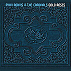 Cold Roses by Ryan Adams and the Cardinals