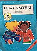 I Have a Secret (Big Book) by JoAnne Nelson