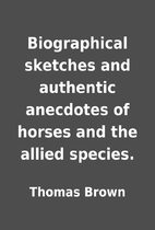 Biographical sketches and authentic…