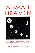A Small Heaven: A Meditation Manual by Jane…