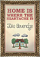 Home is where the heartache is by Julie…
