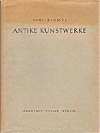 Antike Kunstwerke by Carl Blümel