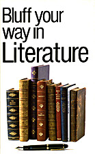 Bluff Your Way in Literature (The Bluffer's…