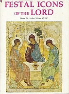 Festal icons of the Lord by M. Helen Weier