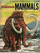 Prehistoric Mammals by Peter M. Spizzirri