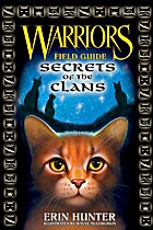 Warriors Field Guide: Secrets of the Clans…