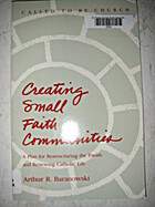 Creating Small Faith Communities: A Plan for…