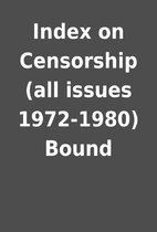 Index on Censorship (all issues 1972-1980)…