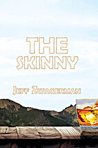 The Skinny by Jeff Zwagerman