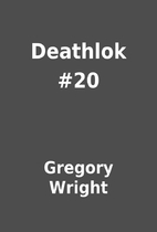 Deathlok #20 by Gregory Wright