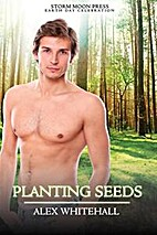 Planting Seeds by Alex Whitehall