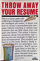 Throw away your résumé! by Robert M.…