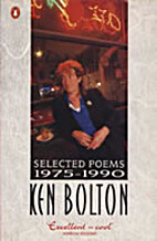 Selected Poems 1975-90: Ken Bolton by Ken…