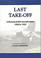 Last Take-off: A Record of RAF Aircraft…