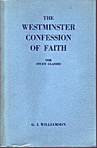 Westminster Confession of Faith: A Study…