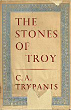Stones of Troy by Constantine Trypanis
