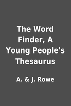 The Word Finder, A Young People's Thesaurus…
