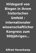 Hildegard von Bingen in ihrem historischen…