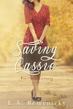 Saving Cassie (Fairfield Corners) by L.A.…