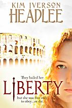 Liberty by Kim Iverson Headlee