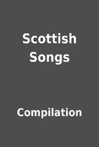 Scottish Songs by Compilation