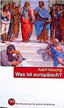Was ist europäisch? by Adolf Muschg