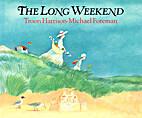The Long Weekend by Troon Harrison