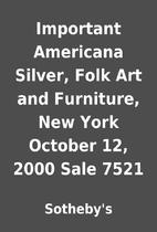 Important Americana Silver, Folk Art and…