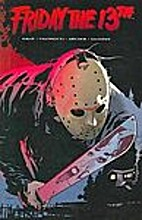 Friday the 13th: Volume 1 by Jimmy Palmiotti