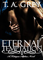 Eternal Temptation (The Kategan Alphas, #4)…