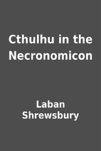 Cthulhu in the Necronomicon by Laban…