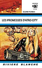 Les Promesses d'Atro City by Solenne…