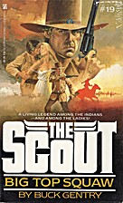 Big Top Squaw (Scout No 19) by B. Gentry