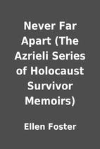 Never Far Apart (The Azrieli Series of…