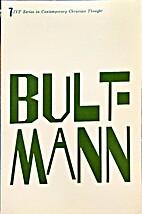 Rudolf Bultmann by George Eldon Ladd