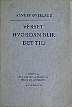 Verset - hvordan blir det til? by Arnulf…