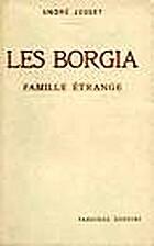Les Borgia: le pape et le prince by Marcel…