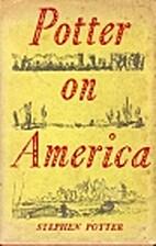 Potter on America by Stephen Potter