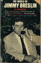 The World of Jimmy Breslin by Jimmy Breslin
