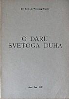O daru Svetoga Duha by dr. Gertruda…