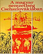 A magyar nemzetiség Csehszlovákiában by…
