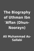 The Biography of Uthman Ibn 'Affan…