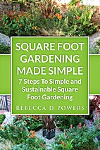 Square Foot Gardening Made Simple - 7 Steps…