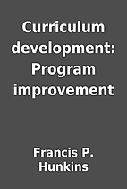 Curriculum development: Program improvement…