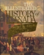 The Illustrated History of Canada by Robert…