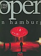 Oper in Hamburg 1988-1997 by Herbert…