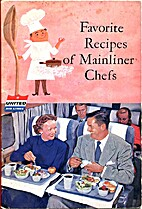 Favorite Recipes of Mainliner Chefs by…